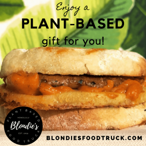 Enjoy a plant-based gift for you blondies plant-based food truck honolulu hawaii gift card